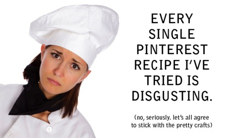 Pinterest recipes are gross